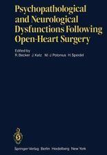 Psychopathological and Neurological Dysfunctions Following Open-Heart Surgery...