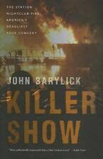 Killer Show: The Station Nightclub Fire, America's Deadliest Rock-ExLibrary