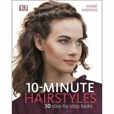 10-Minute Hairstyles by Andre Martens New Hardback RRP £12.99