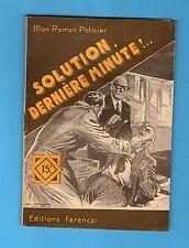 ►FERENCZI - MON ROMAN POLICIER N°287 - SOLUTION DERNIERE MINUTE - MANUEL - 1953