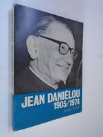 JEAN DANIELOU 1905/1974 - HOMMAGE - 1975 - Editions Cerf et Axes