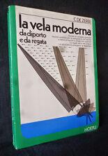 La VELA moderna da DIPORTO e da REGATA - Hoepli 1975 - De Zerbi con 124 FIGURE