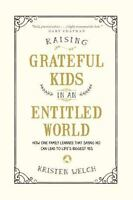 Raising Grateful Kids in an Entitled World: How One Family Learned That Saying N