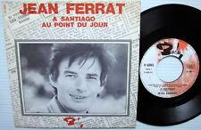 JEAN FERRAT French Barclay Records 45 A SANTIAGO b/w AU POINT DU JOUR