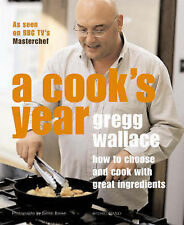 A Cook's Year: How to Choose and Cook with Great Ingredients, Wallace, Gregg | H