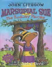 Marsupial Sue Presents the Runaway Pancake by Jack E. Davis; John Lithgow