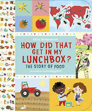 How Did That Get in My Lunchbox?: The Story of Food by Christine Butterworth...