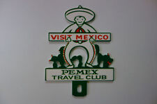 "VISIT MEXICO PEMEX TRAVEL CLUB License Plate Topper 4"" High by 3"" Wide!"