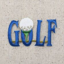 Iron On Applique Embroidered Patch Blue Golf Word Logo with Tee and Ball