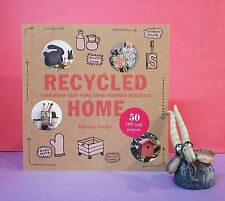 R Proctor: Recycled Home: Transform Your Home Using Salvaged Materials/crafts