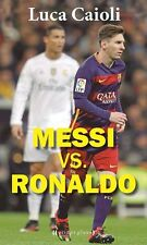 MESSI vs RONALDO - All about the two great players - Soccer Book 2016