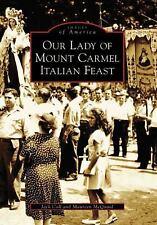Our Lady of Mount Carmel Italian Feast (Images of America: Pennsylvania), McQuai