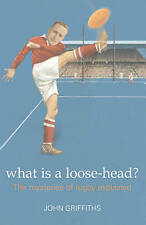 What is a Loose-head The Mysteries of Rugby Explained by John Griffiths Book New