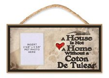 A House is Not a Home Without a Coton De Tulear Dog Sign w/ Photo Insert by DGS