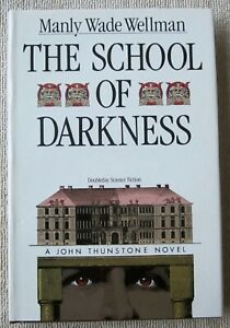 The School Of Darkness (John Thunstone) by Manly Wade Wellman HC First Edition