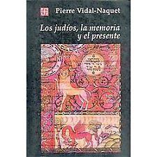 Los Judios, la Memoria y el Presente (Paperback or Softback)
