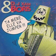 CD SINGLE 2 TITRES--D.J XAM & BORIS--TA MERE ELLE VA JUMPER--1999
