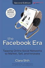 Very Good, The Facebook Era: Tapping Online Social Networks to Market, Sell, and