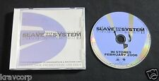 SLAVE TO THE SYSTEM 'S/T' 2005 ADVANCE CD—QUEENSRYCHE/BROTHER CANE