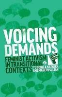 Voicing Demands. Feminist Activism in Transitional Contexts (Hardback book, 2014