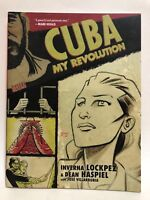 CUBA MY REVOLUTION by Inverna Lockpez & Dean Haspiel Graphic Novel (2010 DC) NEW