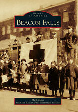 Beacon Falls [Images of America] [CT] [Arcadia Publishing]