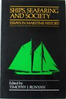 SHIPS, SEAFARING AND SOCIETY: ESSAYS IN MARITIME HISTORY - EDITED BY RUNYAN