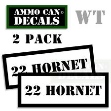 22 Hornet Ammo Decal Sticker Set bullet Army Gun Can Box safety Hunt 2 pack Wt