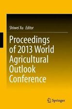 Proceedings of 2013 World Agricultural Outlook Conference (2014, Paperback)