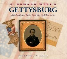 J. Howard Wert's Gettysburg : A Collection of Relics from the Civil War...
