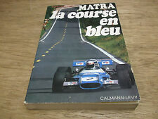 Book. Matra. la course en bleu. Formula One & Motor Racing Team. French Text. F1