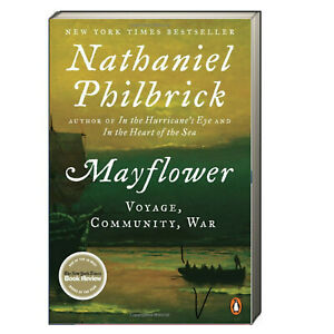 Mayflower Story of Courage Community and War by Nathaniel Philbrick (Paperback)