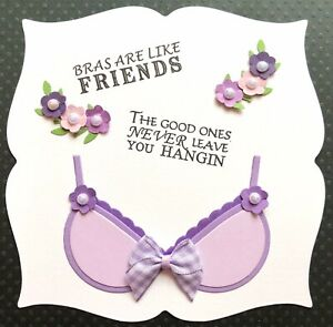 Handmade By Susie Bra Bow Humorous Friends Quote Card Topper FLAT RATE UK P&P