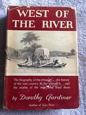 West of the River / Dorothy Gardiner - 1941 - Hardback Book w/ Dust Cover