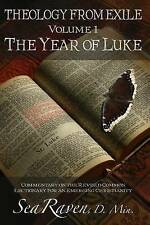 The Year of Luke: Theology from Exile: Commentary on the Revised Common Lectiona