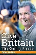 Clive Brittain: The Smiling Pioneer, Robin Oakley, New Book
