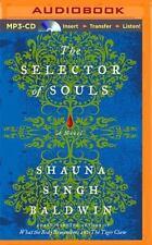 The Selector of Souls by Shauna Singh Baldwin (2015, MP3 CD, Unabridged)