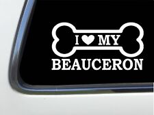 "ThatLilCabin - I LOVE MY BEAUCERON 8"" AS585 car sticker decal"
