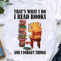 That's What I Do Read Books And I Forget Things Bear Reading unisex shirt