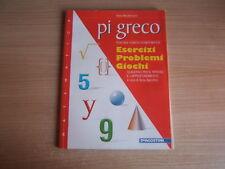 LIBRO=pi greco=percorsi tematici di matematica=esercizi problemi giochi=