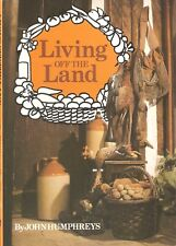 HUMPHREYS JOHN GAME COOKERY BOOK LIVING OFF THE LAND paperback NEW
