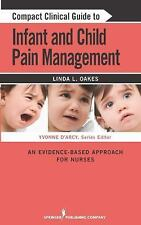 Compact Clinical Guide to Infant and Child Pain Management: An Evidence-Based Ap