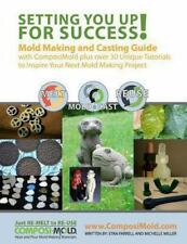 Setting You up for Success : Mold Making and Casting Guide with ComposiMold...