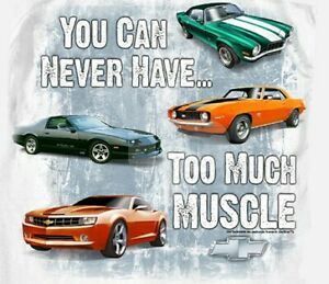 Chevrolet Camaro You Can Never Have Too Much Muscle Chevy Car White T-Shirt LG