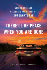 Therell Be Peace When You Are Done: The Legacy of Supernatural