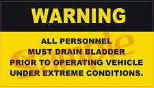 Rock Crawler Off Road 4X4 Jeep Bladder Drain Warning Military 6X6 sticker NEW