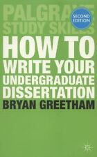 How to Write Your Undergraduate Dissertation (Palgrave Study Skills) by Greetha