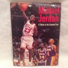 MICHAEL JORDAN #23 CHICAGO BULLS A TRIBUTE TO THE GREATEST EVER BOOK JACK CLARY