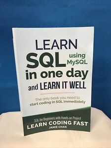 SQL: Learn SQL Using Mysql in One Day and Learn It Well SQL for Beginners ...