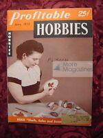 PROFITABLE HOBBIES June 1952 Painted Shells Great Pyyrenees Writing Weeds